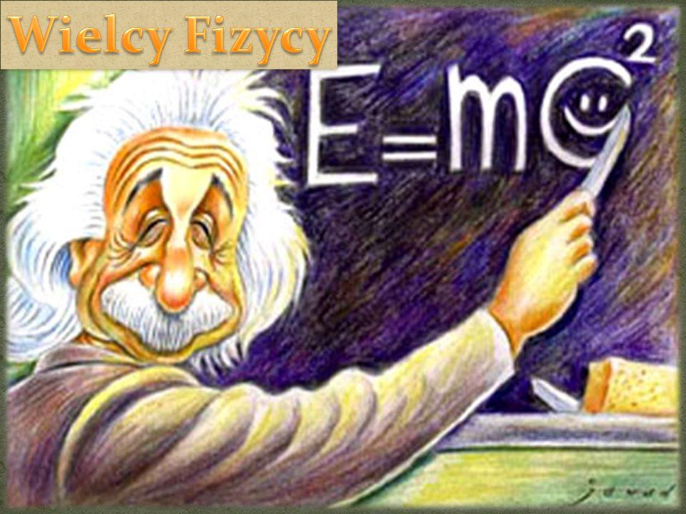 Wielcy Fizycy Wielcy Fizycy