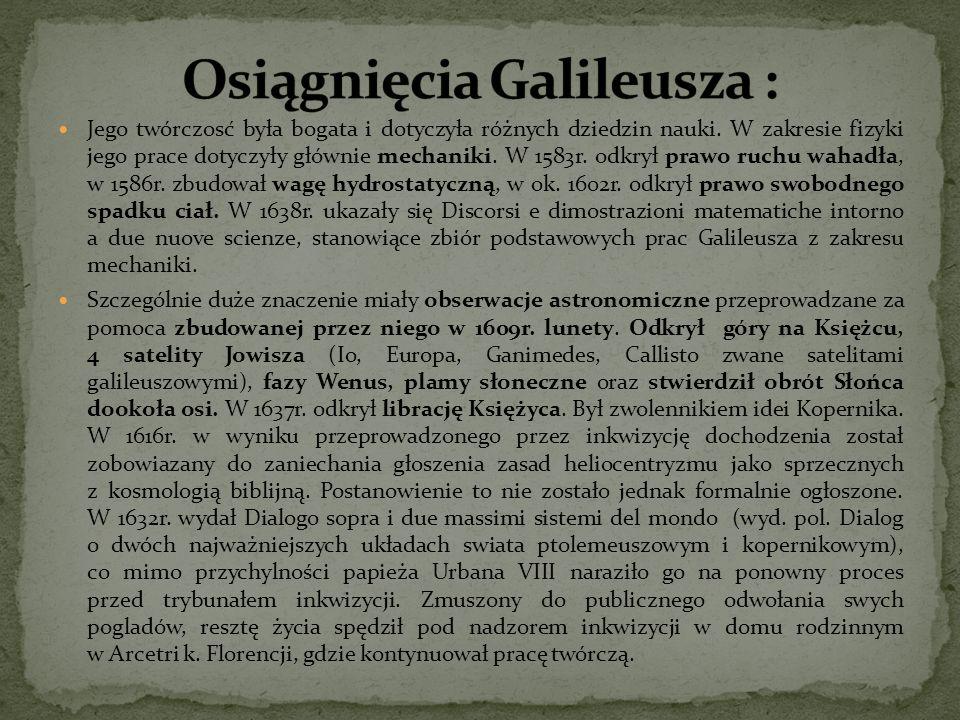 Osiągnięcia Galileusza :