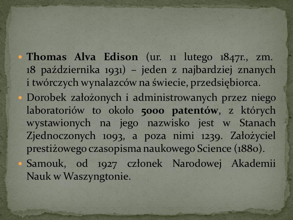 Thomas Alva Edison (ur. 11 lutego 1847r. , zm