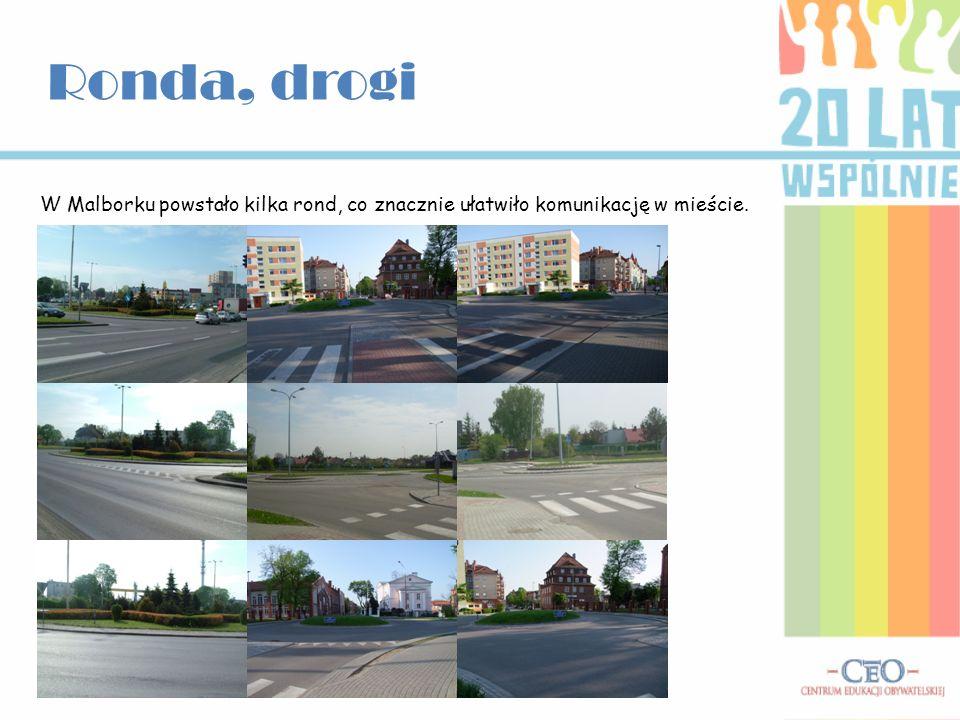 Ronda, drogi W Malborku powstało kilka rond, co znacznie ułatwiło komunikację w mieście.