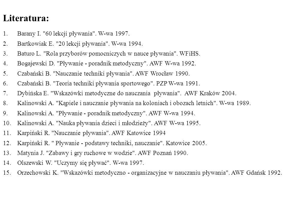 Literatura: Barany I. 60 lekcji pływania . W-wa 1997.
