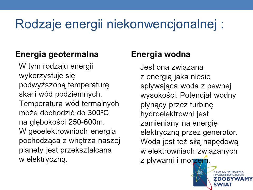 Rodzaje energii niekonwencjonalnej :