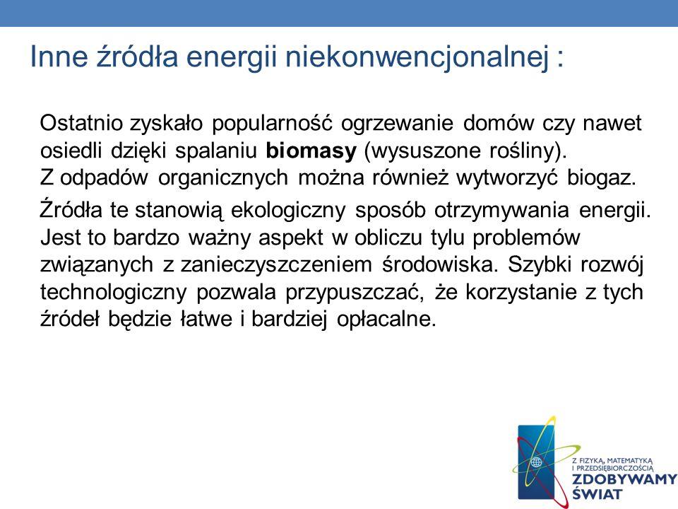 Inne źródła energii niekonwencjonalnej :