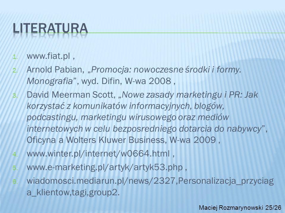 """Literatura www.fiat.pl , Arnold Pabian, """"Promocja: nowoczesne środki i formy. Monografia , wyd. Difin, W-wa 2008 ,"""