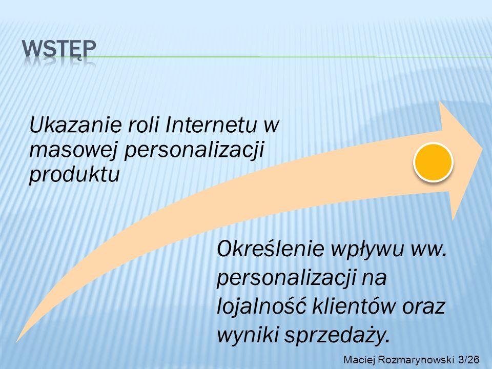 3/28/2017 Wstęp. Ukazanie roli Internetu w masowej personalizacji produktu.