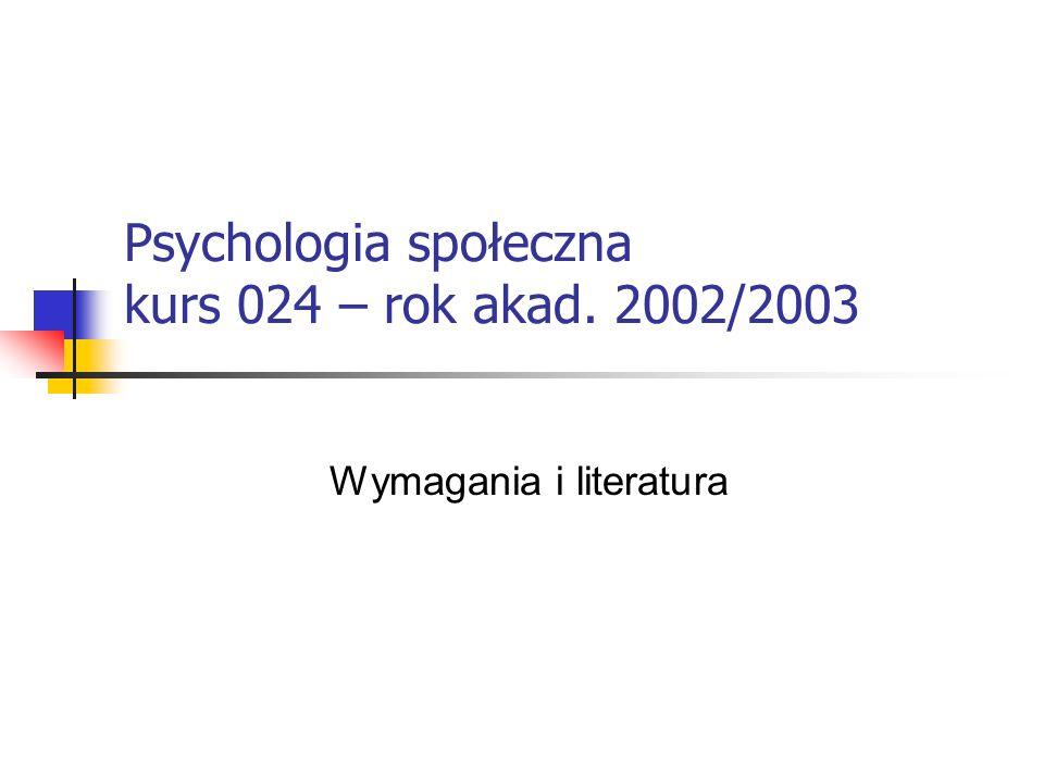 Psychologia społeczna kurs 024 – rok akad. 2002/2003