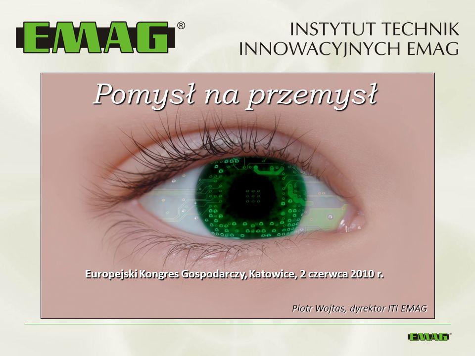 Pomysł na przemysł Europejski Kongres Gospodarczy, Katowice, 2 czerwca 2010 r.