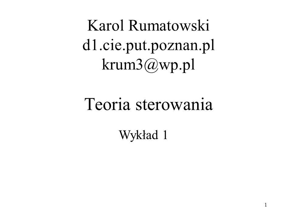 Karol Rumatowski d1.cie.put.poznan.pl krum3@wp.pl Teoria sterowania