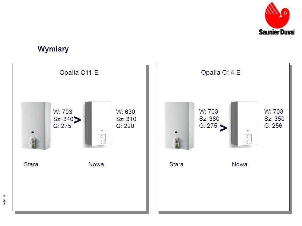 > < Wymiary Opalia C11 E Opalia C14 E W: 703 Sz: 340 G: 275