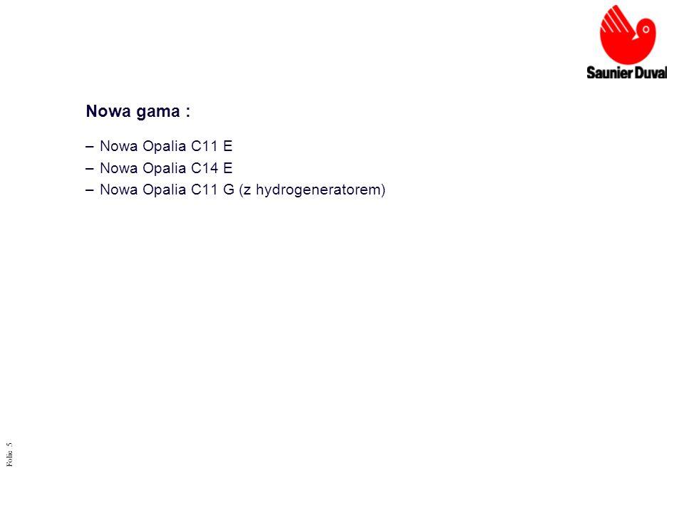 Nowa gama : Nowa Opalia C11 E Nowa Opalia C14 E