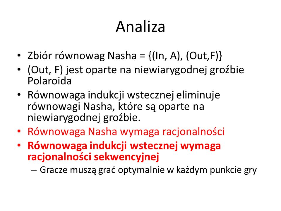 Analiza Zbiór równowag Nasha = {(In, A), (Out,F)}