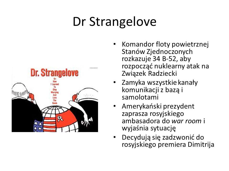 Dr Strangelove Komandor floty powietrznej Stanów Zjednoczonych rozkazuje 34 B-52, aby rozpocząć nuklearny atak na Związek Radziecki.