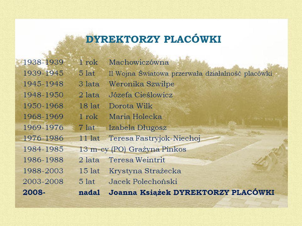 DYREKTORZY PLACÓWKI 1938-1939 1 rok Machowiczówna