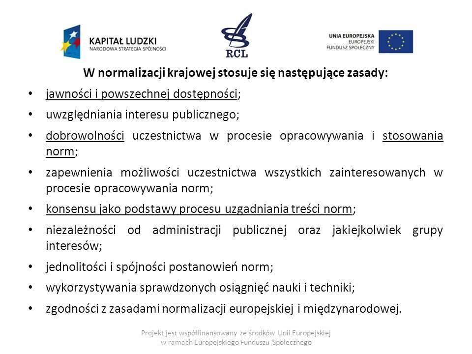 W normalizacji krajowej stosuje się następujące zasady: