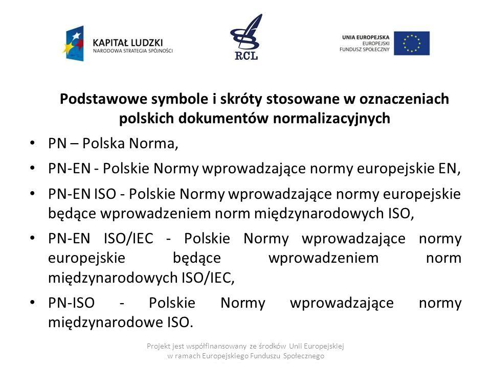 PN-EN - Polskie Normy wprowadzające normy europejskie EN,