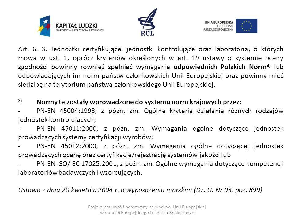 3) Normy te zostały wprowadzone do systemu norm krajowych przez:
