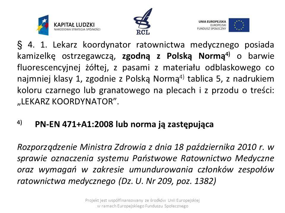 4) PN-EN 471+A1:2008 lub norma ją zastępująca