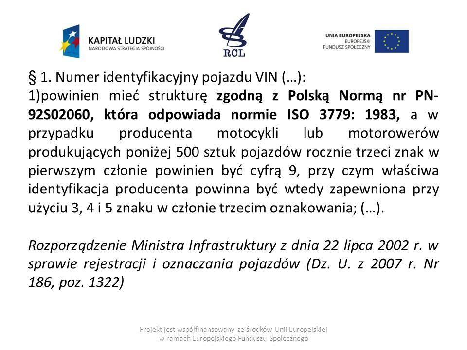 § 1. Numer identyfikacyjny pojazdu VIN (…):