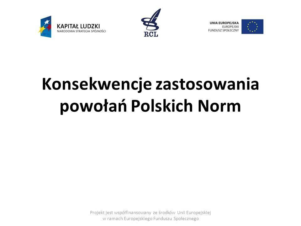 Konsekwencje zastosowania powołań Polskich Norm