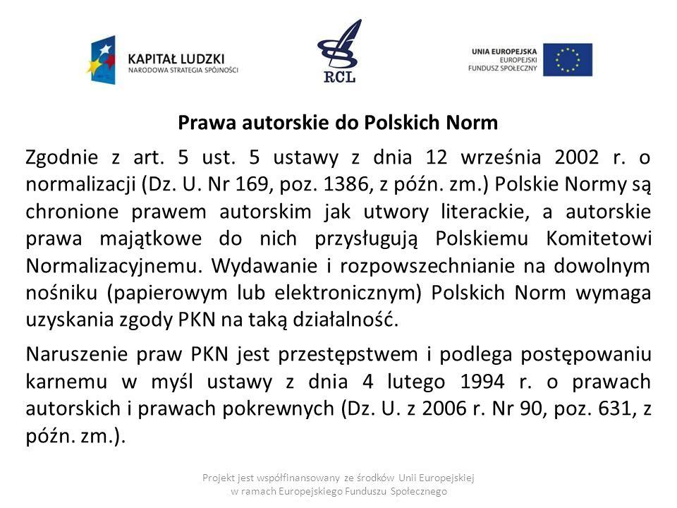 Prawa autorskie do Polskich Norm Zgodnie z art. 5 ust
