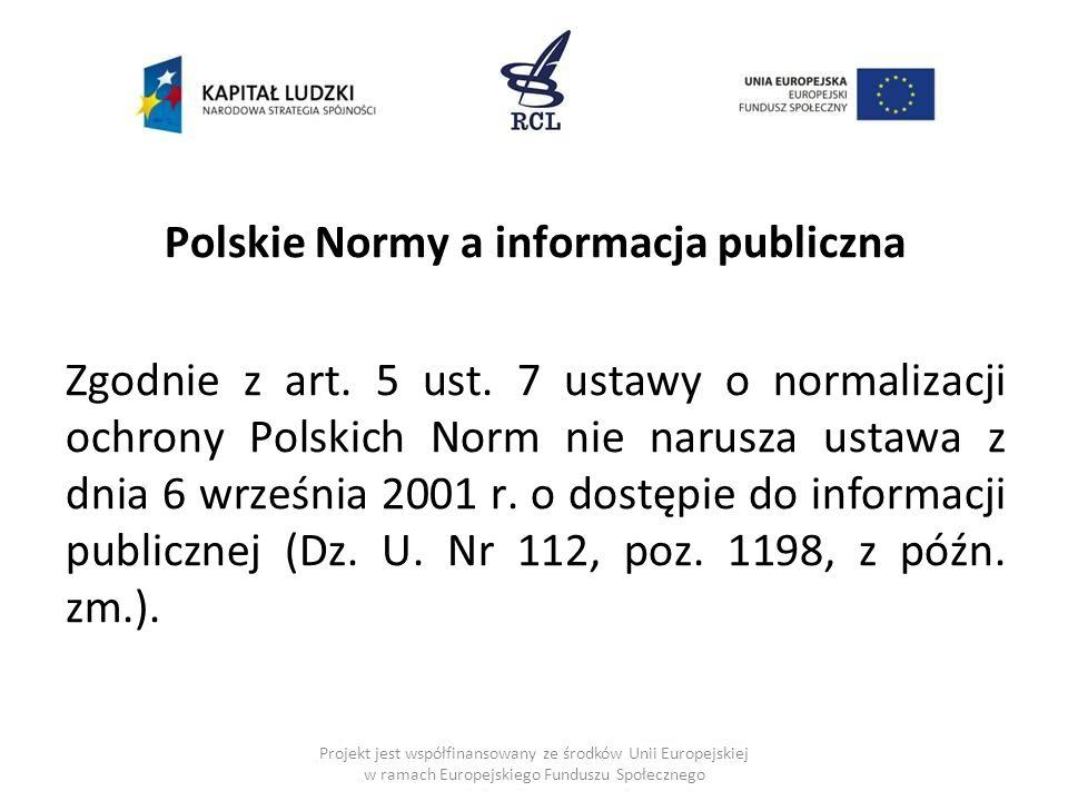 Polskie Normy a informacja publiczna Zgodnie z art. 5 ust