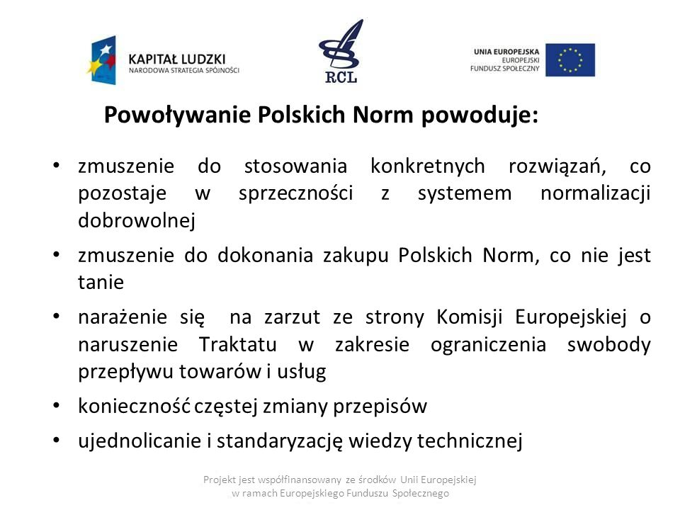Powoływanie Polskich Norm powoduje: