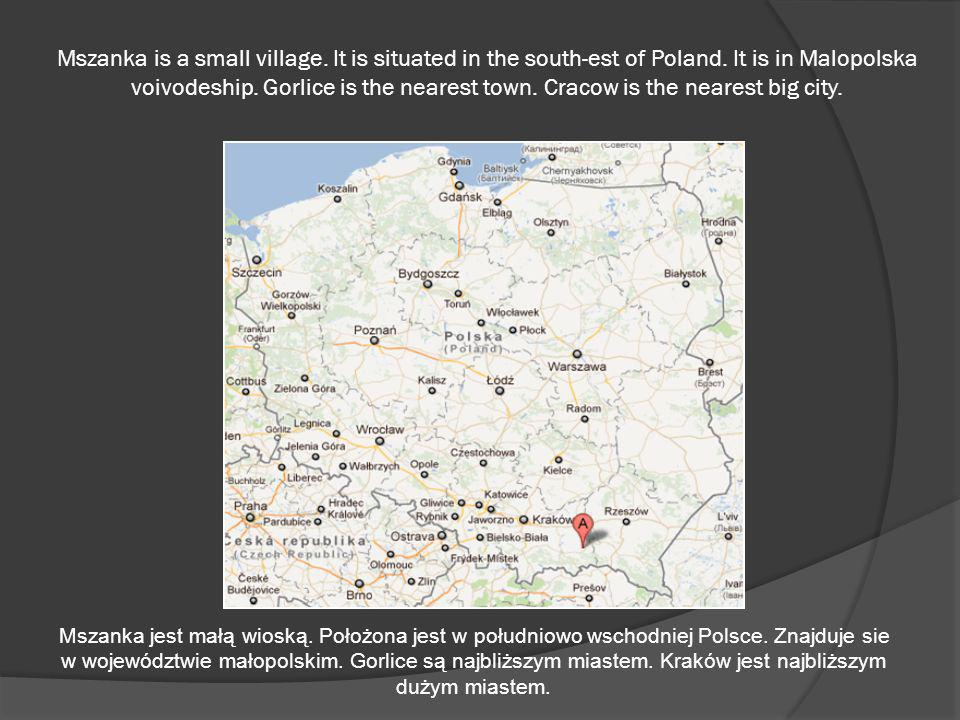 Mszanka is a small village. It is situated in the south-est of Poland