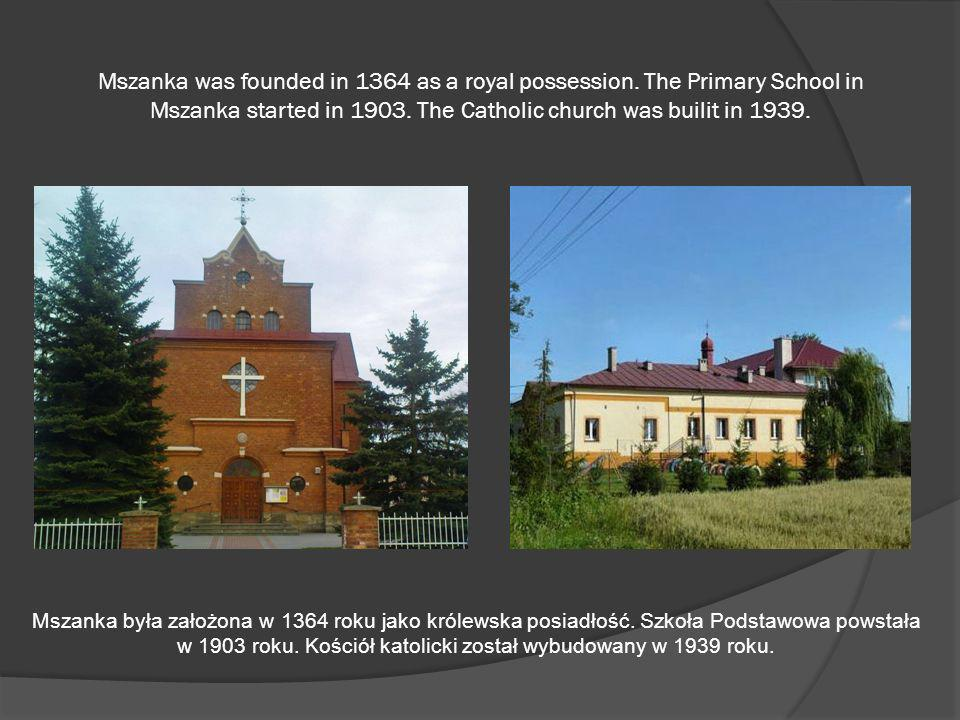 Mszanka was founded in 1364 as a royal possession