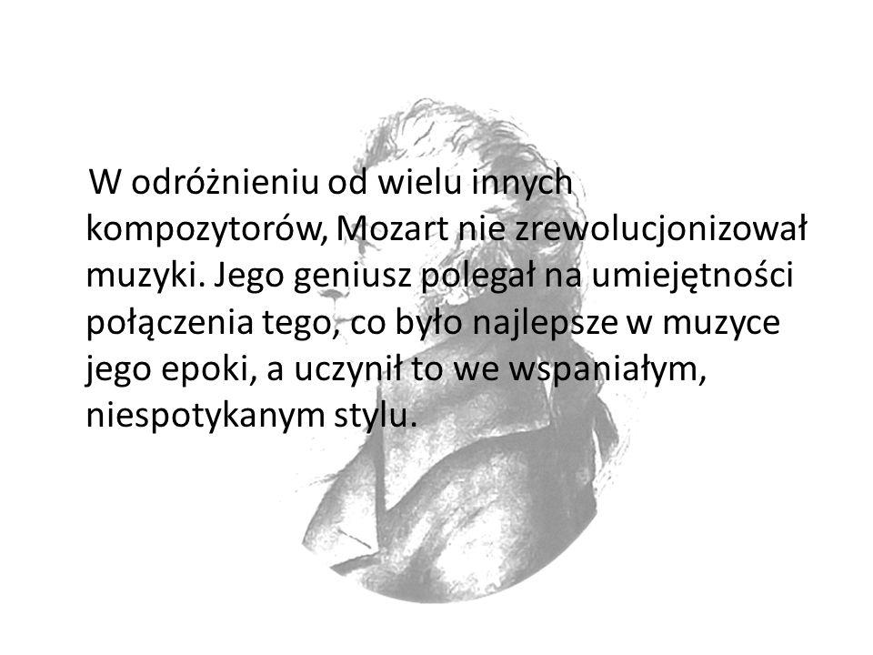 W odróżnieniu od wielu innych kompozytorów, Mozart nie zrewolucjonizował muzyki.