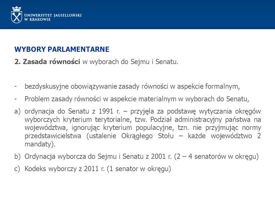 WYBORY PARLAMENTARNE 2. Zasada równości w wyborach do Sejmu i Senatu. bezdyskusyjne obowiązywanie zasady równości w aspekcie formalnym,