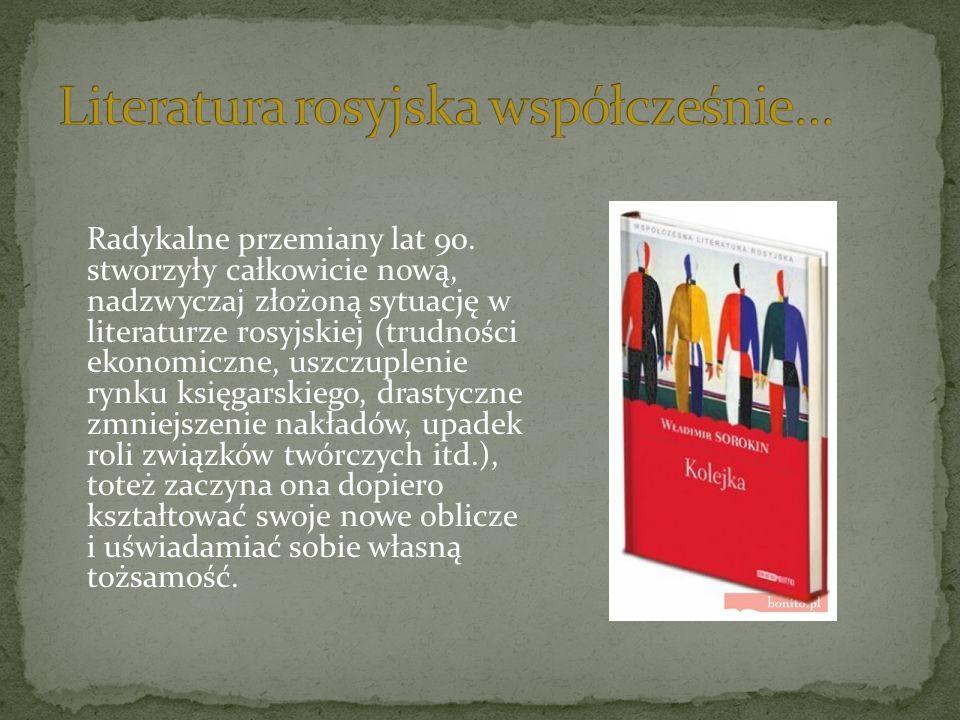 Literatura rosyjska współcześnie…
