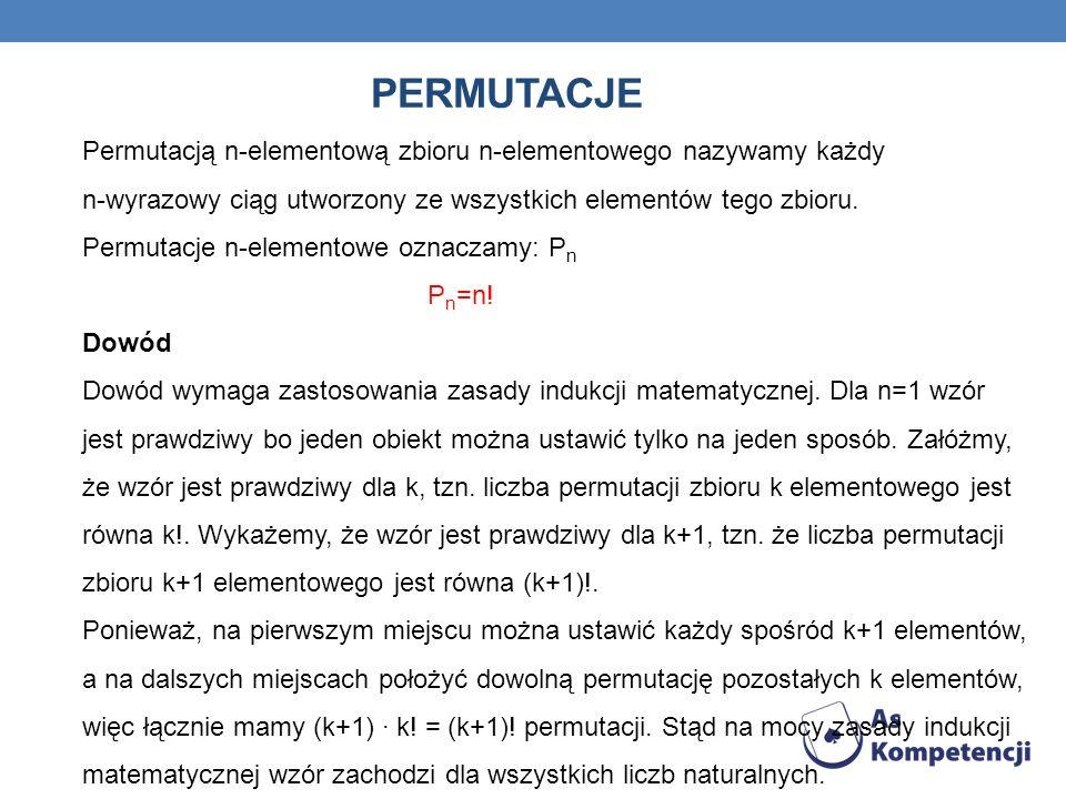 Permutacje Permutacją n-elementową zbioru n-elementowego nazywamy każdy. n-wyrazowy ciąg utworzony ze wszystkich elementów tego zbioru.