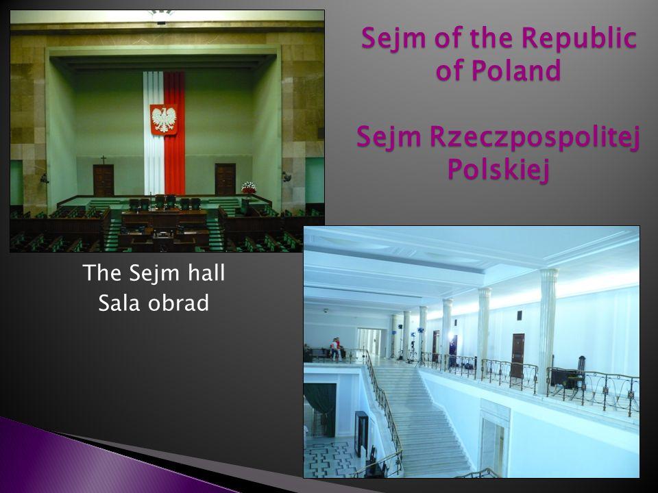 Sejm of the Republic of Poland Sejm Rzeczpospolitej Polskiej