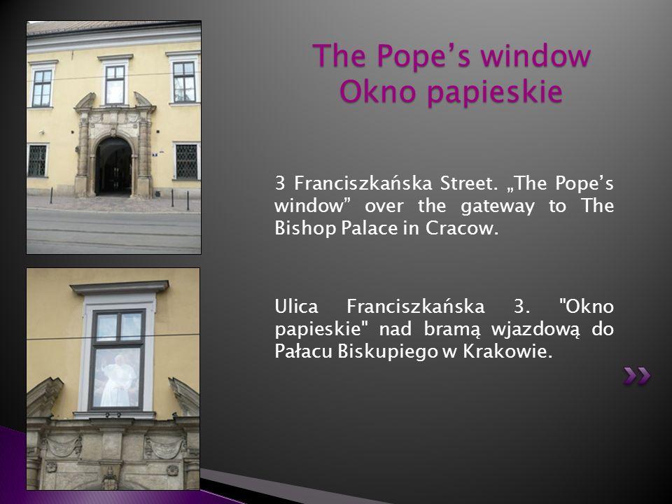 The Pope's window Okno papieskie
