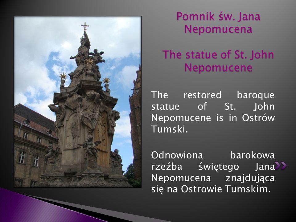Pomnik św. Jana Nepomucena The statue of St. John Nepomucene