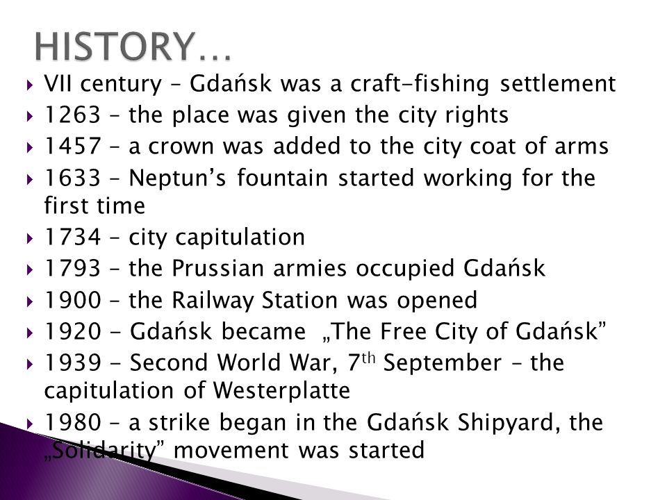 HISTORY… VII century – Gdańsk was a craft-fishing settlement