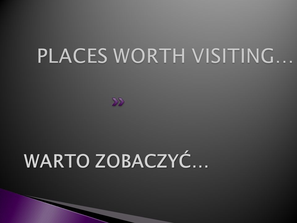 PLACES WORTH VISITING…