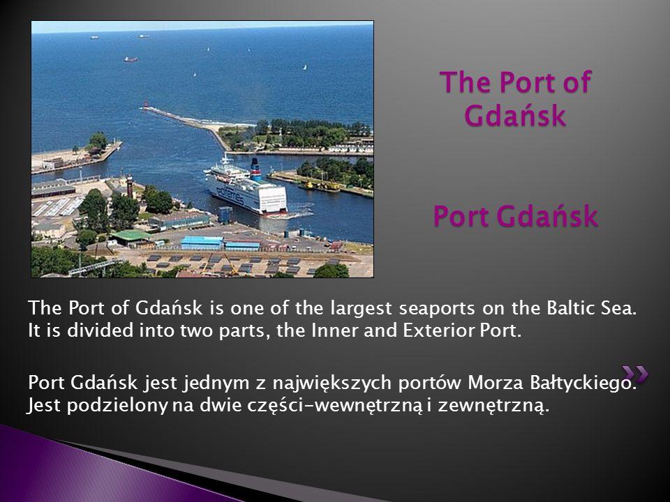 The Port of Gdańsk Port Gdańsk