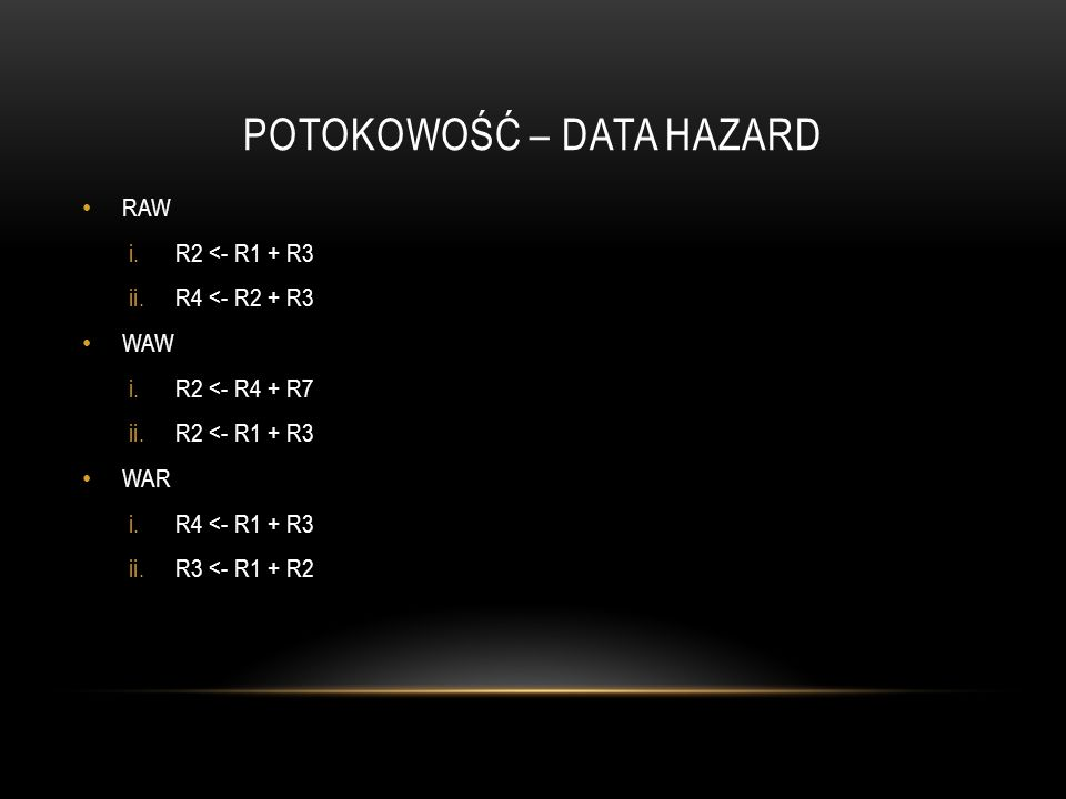 POTOKOWOŚĆ – DATA HAZARD