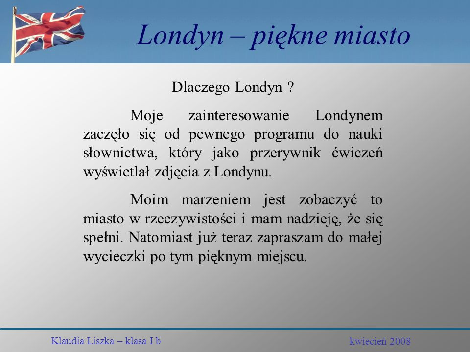 Londyn – piękne miasto Dlaczego Londyn