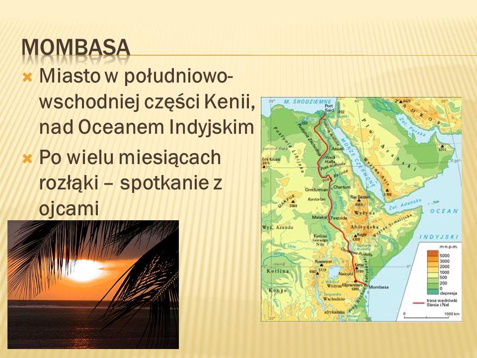 MOMBASA Miasto w południowo-wschodniej części Kenii, nad Oceanem Indyjskim.