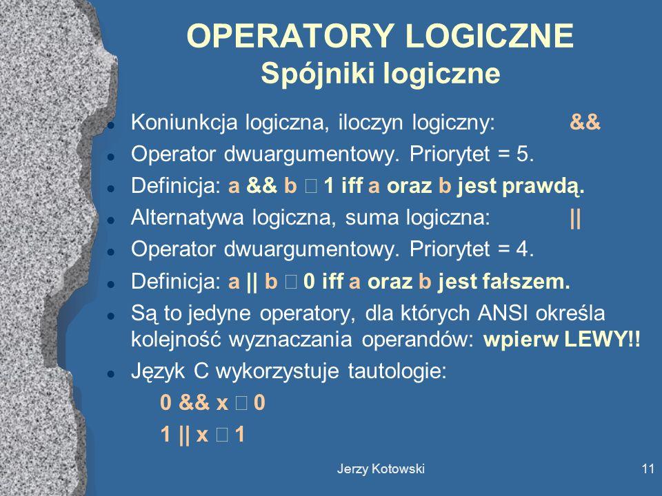 OPERATORY LOGICZNE Spójniki logiczne