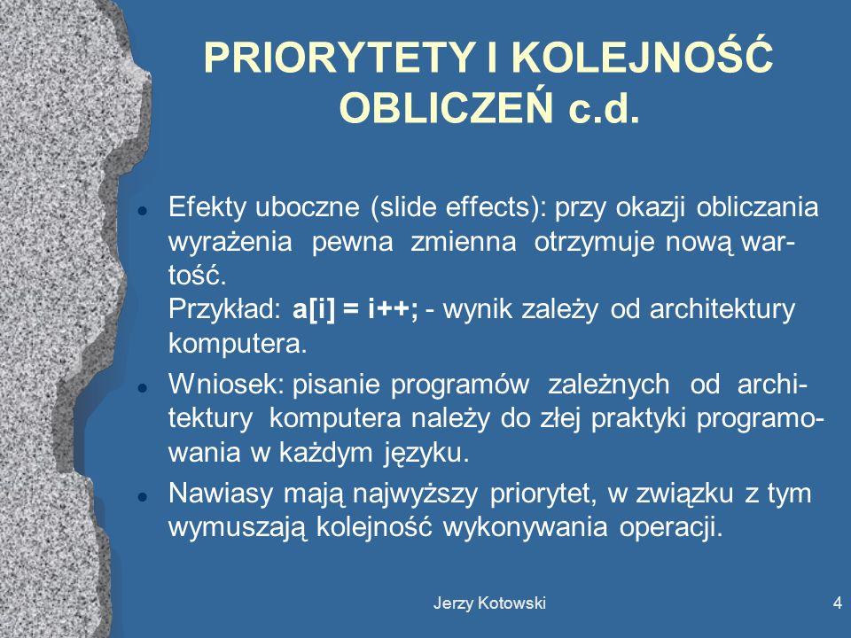 PRIORYTETY I KOLEJNOŚĆ OBLICZEŃ c.d.
