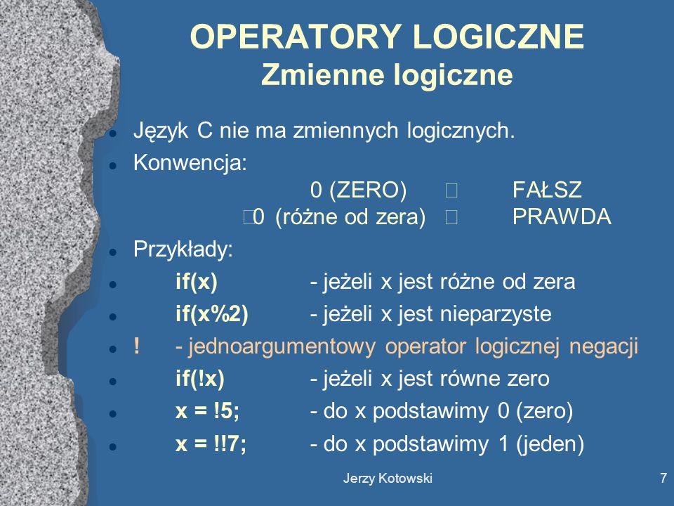 OPERATORY LOGICZNE Zmienne logiczne