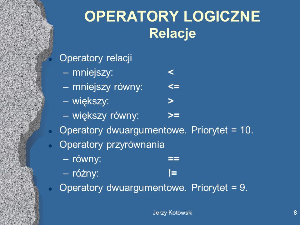 OPERATORY LOGICZNE Relacje