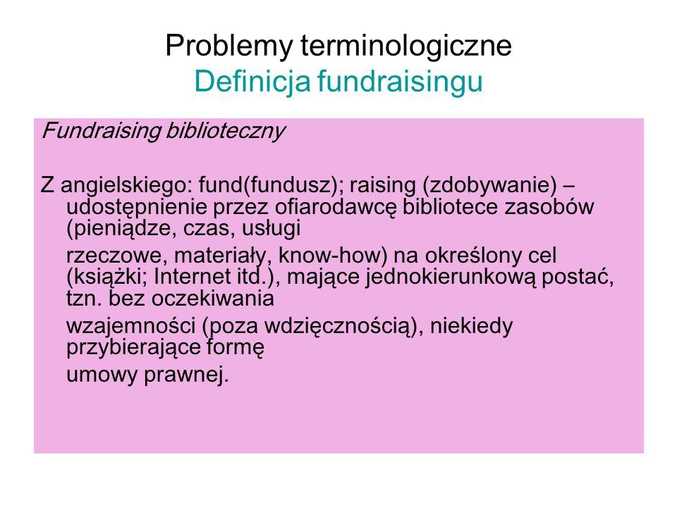 Problemy terminologiczne Definicja fundraisingu