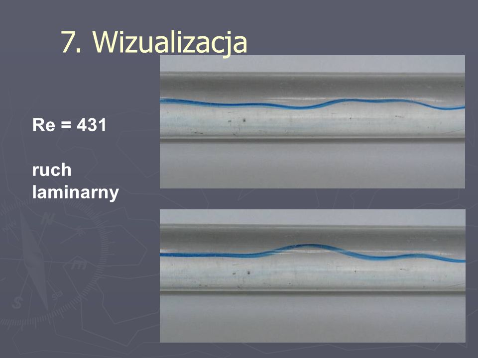 7. Wizualizacja Re = 431 ruch laminarny