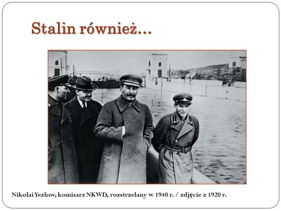 Stalin również… Nikolai Yezhov, komisarz NKWD, rozstrzelany w 1940 r. / zdjęcie z 1920 r.