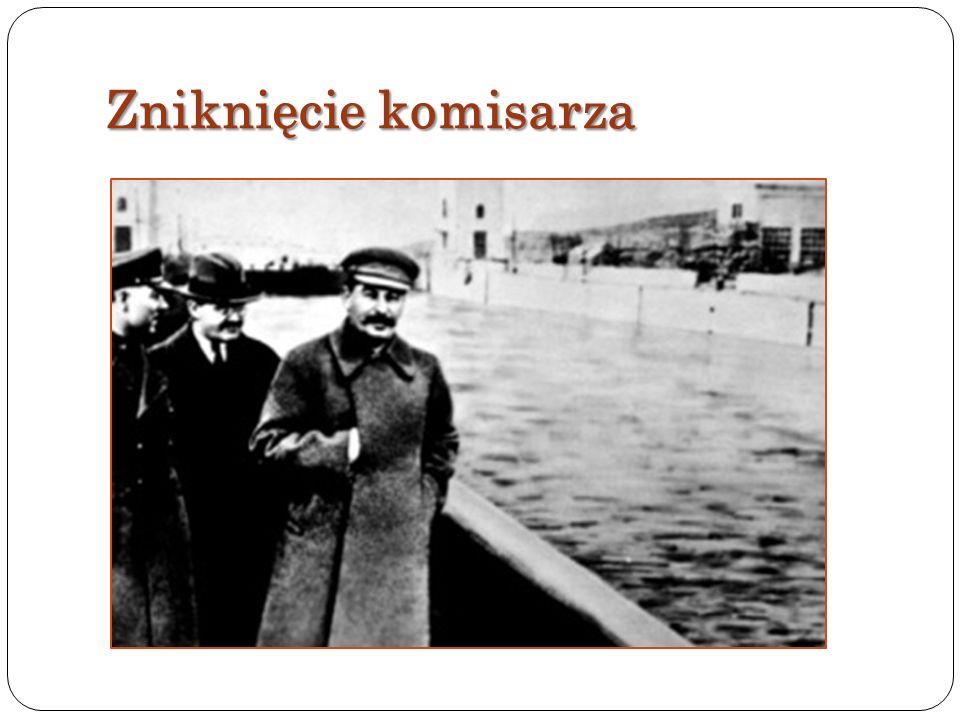 Zniknięcie komisarza Zdjęcie zrobione w latach 40, po straceniu Komisarza…