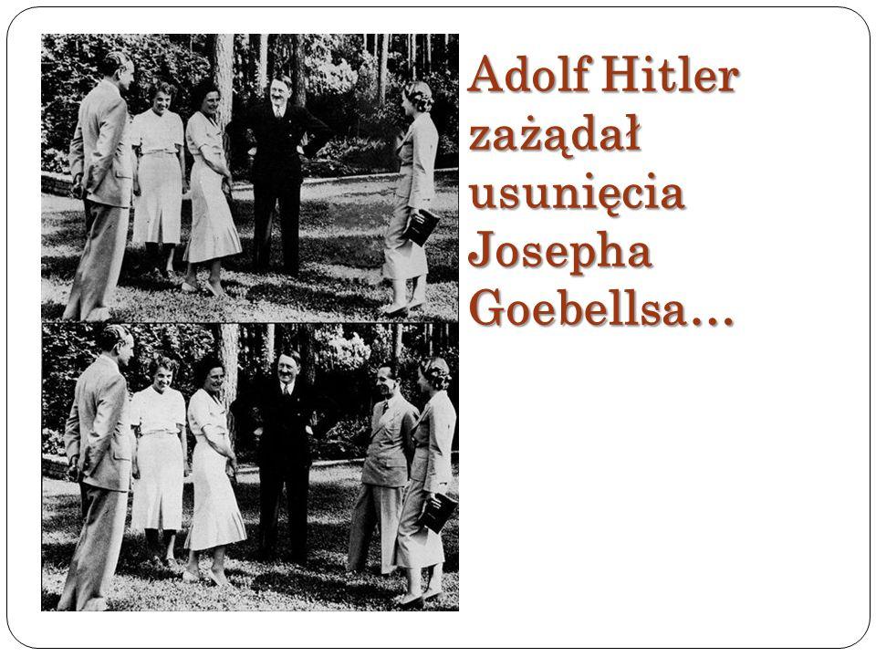 Adolf Hitler zażądał usunięcia Josepha Goebellsa…